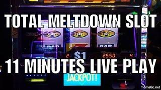 •11 Minutes of Total Meltdown Slot Play•Live Play & Bonuses•