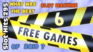 Slot Hits 295: Slot of the Year 2019 !
