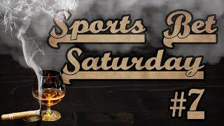 Sports Bet Saturday #7 BIG BET for 4 Weeks Profit???