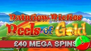 Rainbow Riches Reels of Gold £40 SPINS - JACKPOT WINNER