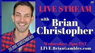 •LIVE STREAM• Celebrating 20,000 Subscribers! **Chat with Brian Christopher** Every Wed 8pm/EST Ep#1
