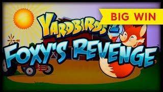 AWESOME SESSION! Yardbirds 2 Foxy's Revenge Slot - All Bonuses!