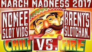•MARCH MADNESS 2017• CHILI CHILI FIRE - East Coast Round #1 - Slot Machine Tournament