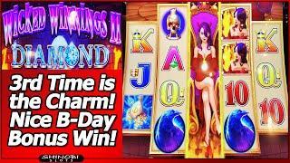 Wicked Winnings II Diamond Slot - 3rd Time is the Charm, Nice B-Day Bonus Win!