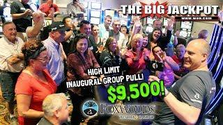 • HUGE Inaugural Group Pull of $9,500 at Foxwoods Casino •