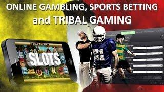 The Online Gambling, Sports Betting, Tribal Gaming Connection