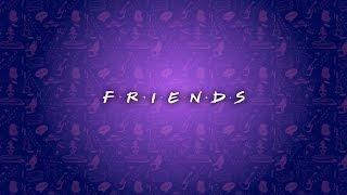 Friends I'll Be There For You