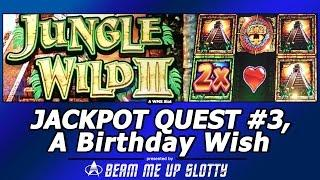 Jackpot Quest #3 - Jungle Wild III slot, A Birthday Wish...Live Play/Free Spins Bonuses