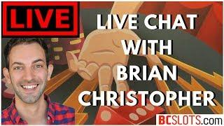 Live Stream CHAT •Giveaways + VEGAS Re-Cap + •EAST COAST TOUR • Brian Christopher Slots