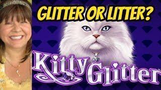 GLITTER OR LITTER? KITTY GLITTER BONUSES