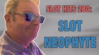 Slot Hits 280 - Slot Neophyte