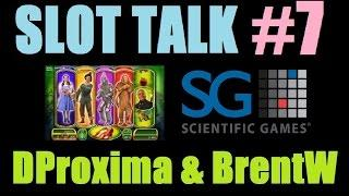 ★ SLOT TALK #7! Slot Machine Bonus Wins & Discussion DProxima, BrentW & Scientific Games! May 2015