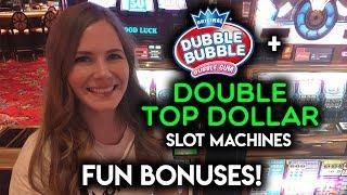 Double Top Dollar and Dubble Bubble Slot Machine BONUSES!