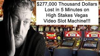 •$277,000 Thousand Dollar Loss in 5 Minutes on High Stakes Vegas Video Slot Machine Aristocrat, WMS