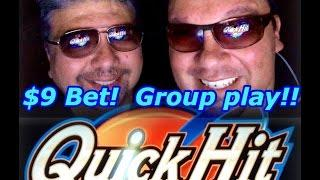 High Limit Group Play, Quick Hit Slot Machine, $9 Bet!, High Limit Slot, Live Play, By Bally