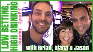 •LIVE - LOW Betting + HIGH #Brunking • with DIANA Evoni, Jason & Brian C!