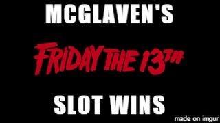 Friday The 13th Slot Wins - Ch Ch Ch Ah Ah Ah