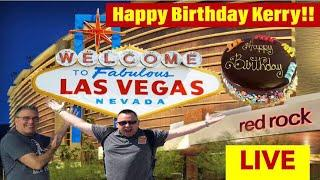 •LIVE Casino Slot Play!  Kerry's Birthday Bash Blowout! Red Rock Casino!